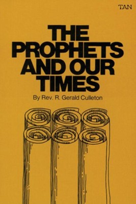 The Prophets and Our Times  -     By: Rev. R. Gerald Culleton