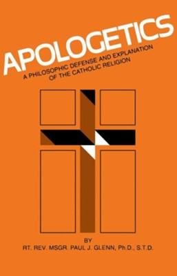 Apologetics  -     By: Paul J. Glenn