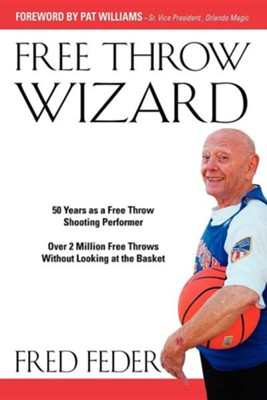 Free Throw Wizard  -     By: Fred Feder