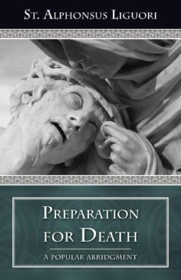 Preparation for Death: Considerations on the Eternal Maxims  -     Translated By: Robert A. Coffin     By: St. Alphonsus Liguori