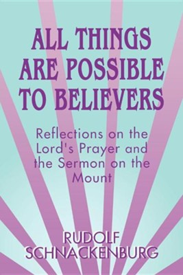 All Things Are Possible to Believers   -     By: Rudolf Schnackenburg