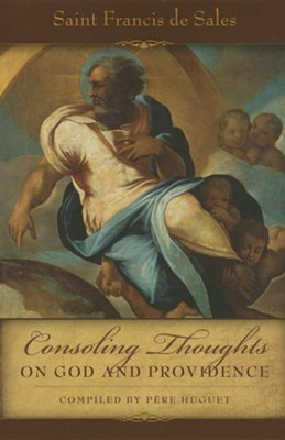 Consoling Thoughts of St. Francis de Sales: On God and Providence  -     By: Saint Francis De Sales, Pere Huget