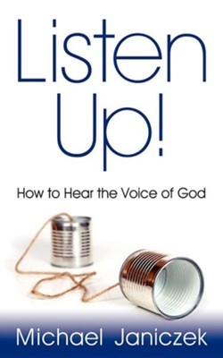 Listen Up!  -     By: Michael J. Janiczek