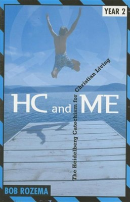 HC and Me Year 2 Student Book: The Heidelberg Catechism for Christian Living  -     By: Bob Rozema
