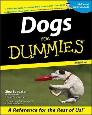 Dogs for Dummies, Edition 0002  -     By: Gina Spadafori, Marty Becker