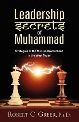 Leadership Secrets of Muhammad  -     By: Robert C. Greer