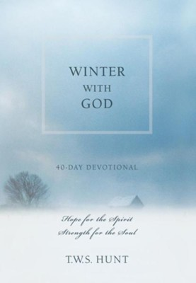 Winter with God: Hope and encouragement for difficult times  -     By: T.W.S Hunt