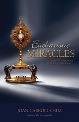Eucharistic Miracles  -     By: Joan C. Cruz