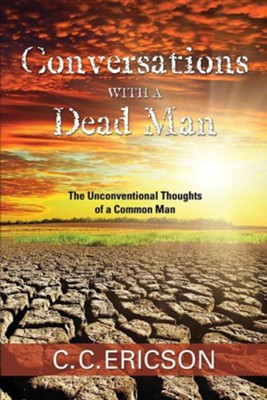 Conversations with a Dead Man  -     By: C.C. Ericson