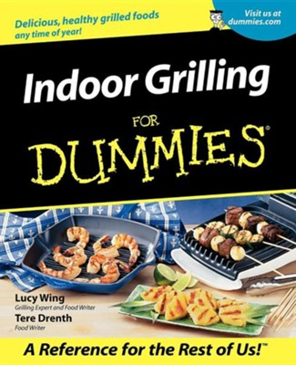 Indoor Grilling for Dummies  -     By: Lucy Wing, Tere Drenth