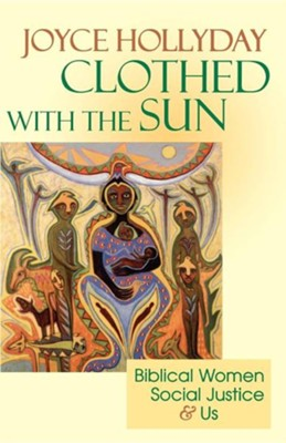 Clothed With The Sun   -     By: Joyce Hollyday