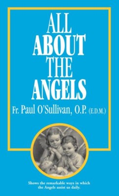 All about the Angels:  -     By: Paul O'Sullivan