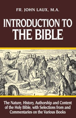Introduction to the Bible  -     By: Father John Laux MA