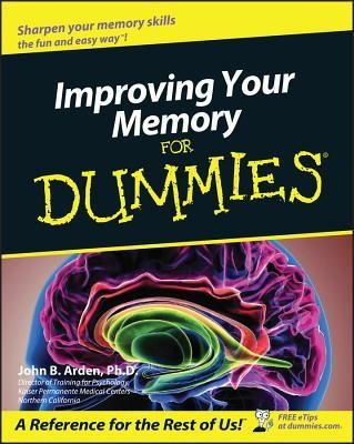Improving Your Memory for Dummies  -     By: John Boghosian Arden