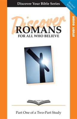 Discover Romans Part 1 Study Guide: For All Who Believe  -