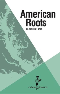 American Roots  -     By: James D. Bratt