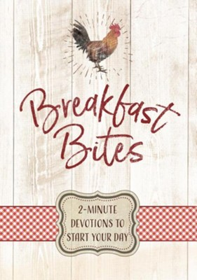 Breakfast Bites: 2-Minute Devotions to Start Your Day  -