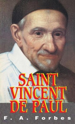 St. Vincent de Paul  -     By: F.A. Forbes