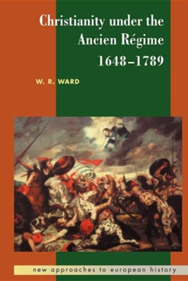 Christianity Under the Ancient Regime   -     By: W. Reginald Ward