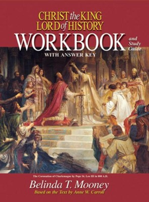 Christ the King, Lord of History, Workbook    -     By: Belinda Mooney