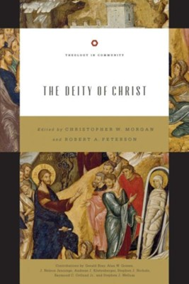 The Deity of Christ, New edition  -     Edited By: Christopher W. Morgan, Robert A. Peterson     By: Gerald Bray, Various Contributors