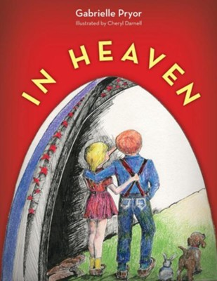 In Heaven  -     By: Gabrielle Pryor     Illustrated By: Cheryl Darnell