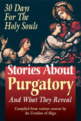 Stories about Purgatory: And What They Reveal  -
