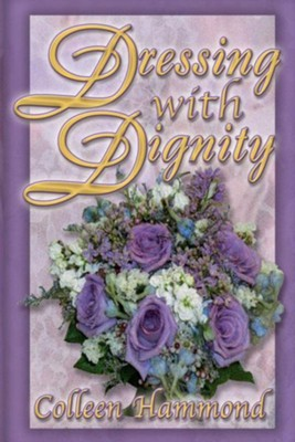 Dressing with Dignity: Second Edition, Edition 0002  -     By: Colleen Hammond