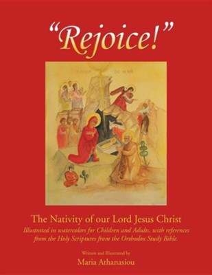 Rejoice: The Nativity of Our Lord Jesus Christ  -     By: Maria Athanasiou