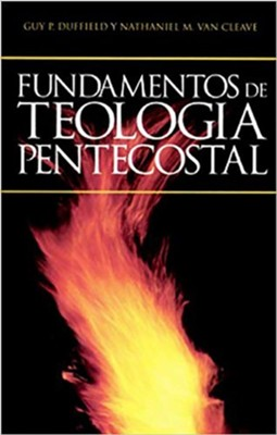 Fundamentos de Teologia Pentecostal, Edition 7 (Fundamentals of Pentecostal Theology)  -     By: Guy P. Duffield, Nathaniel M. Van Cleave