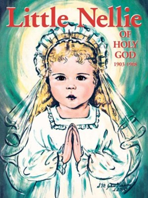 Little Nellie of Holy God: Illustrations by the Beloved Sister John Vianney  -     By: M. Dominic, R.S.G. Dominic     Illustrated By: M. John Vianney