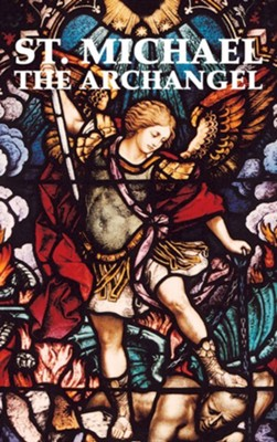 St. Michael the Archangel  -     By: Tan Books