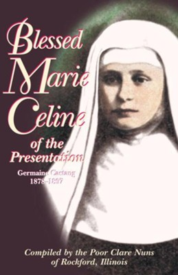 Blessed Marie Celine of the Presentation  -     By: Poor Clare Nuns of Rockford Illinois
