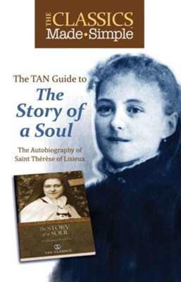 The TAN Guide to the Story of the Soul: The Autobiography of Saint Therese of Lisieux  -     By: Saint Therese of Liseux