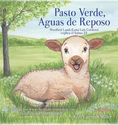 Pasto Verde, Aguas de Reposo  -     By: Kelli Carruth Miller     Illustrated By: Linda Boswell