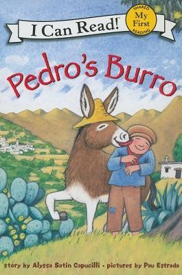 Pedro's Burro  -     By: Alyssa Satin Capucilli     Illustrated By: Pau Estrada