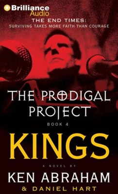 The Prodigal Project #4: Kings - unabridged audiobook on CD  -     Narrated By: Dick Hill     By: Ken Abraham, Daniel Hart