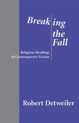 Breaking the Fall: Religious Readings of Contemporary Fiction  -     By: Robert Detweiler