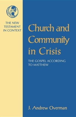 Church & Community in Crisis: The Gospel According to Matthew   -     By: J. Andrew Overman
