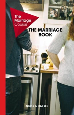 The Marriage Course: The Marriage Book   -     By: Nicky Lee, Sila Lee