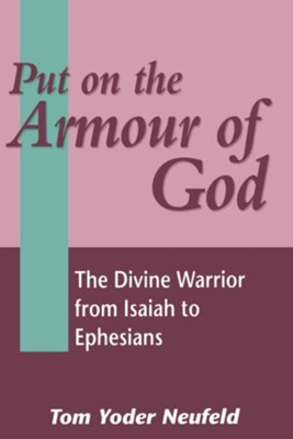 Put on the Armour of God  -     By: Thomas R. Yoder Neufeld