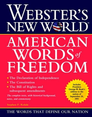 Webster's New World American Words of Freedom  -     Edited By: Stephen F. Rohde