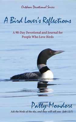 A Bird Lover's Reflections  -     By: Patty Mondore
