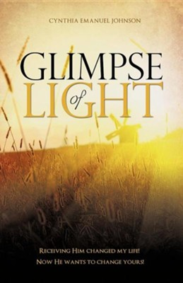 Glimpse of Light  -     By: Cynthia Emanuel Johnson