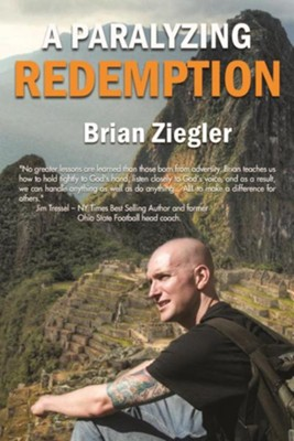 A Paralyzing Redemption  -     By: Brian Ziegler