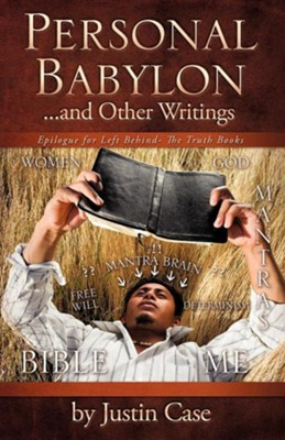 Personal Babylon and Other Writings  -     By: Justin Case