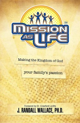Mission as Life  -     By: J. Randall Wallace Ph.D.