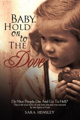 Baby Hold on to the Dove  -     By: Sara Hensley