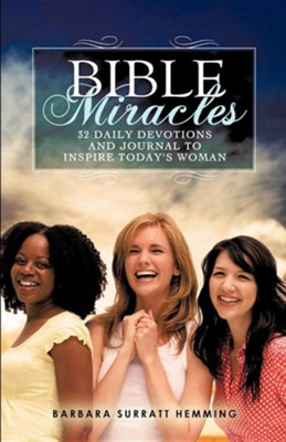Bible Miracles 32 Daily Devotions and Journal to Inspire Today's Woman  -     By: Barbara Surratt Hemming