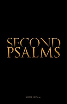 Second Psalms  -     By: Keith Guzman